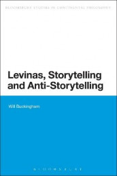 Levinas, Storytelling and Anti-Storytelling av Dr Will Buckingham (Innbundet)