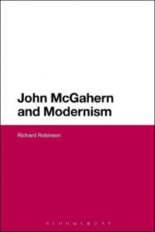 John McGahern and Modernism av Richard Robinson (Innbundet)