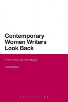 Contemporary Women Writers Look Back av Alice Ridout (Heftet)