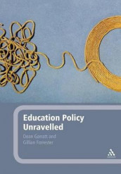 Education Policy Unravelled av Gillian Forrester og Dean Garratt (Heftet)