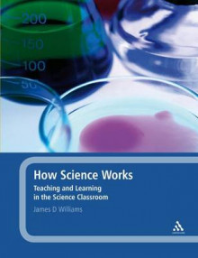 How Science Works av James D. Williams (Innbundet)