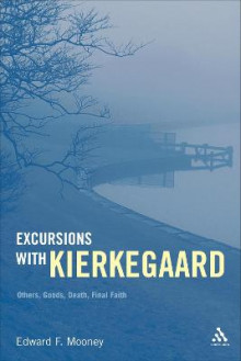 Excursions with Kierkegaard av Edward F. Mooney (Innbundet)