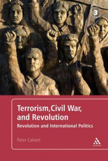 Terrorism, Civil War, and Revolution av Peter Calvert (Heftet)