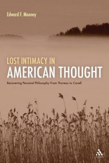 Lost Intimacy in American Thought av Edward F. Mooney (Heftet)
