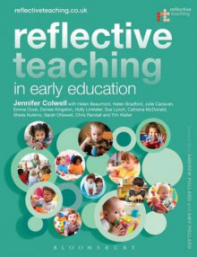 Reflective Teaching in Early Education av Jennifer Colwell, Helen Beaumont, Sue Boyle, Helen Bradford, Emma Cook, Julie Canavan, Denise Kingston, Holly Linklater, Sue Lynch og Catriona McDonald (Heftet)