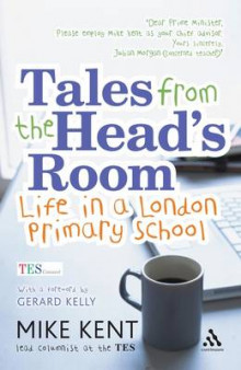 Tales from the Head's Room av Gerard Kelly og Mike Kent (Heftet)