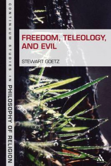 Freedom, Teleology, and Evil av Stewart Goetz (Heftet)