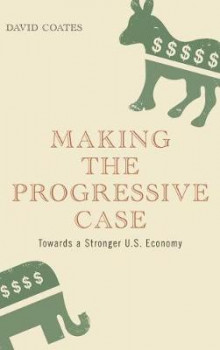 Making the Progressive Case av David Coates (Innbundet)