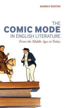 The Comic Mode in English Literature av Murray Roston (Innbundet)
