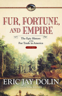 Fur, Fortune, and Empire Lib/E av Eric Jay Dolin (Lydbok-CD)