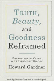 Truth, Beauty, and Goodness Reframed av Dr Howard Gardner (Lydkassett)