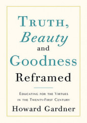 Truth, Beauty, and Goodness Reframed av Dr Howard Gardner (MP3-spiller med innhold)