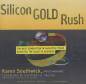 Silicon Gold Rush av Karen Southwick (Lydbok-CD)
