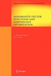 Nonsmooth Vector Functions and Continuous Optimization av V. Jeyakumar og Dinh The Luc (Heftet)