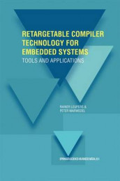 Retargetable Compiler Technology for Embedded Systems av Rainer Leupers og Peter Marwedel (Heftet)