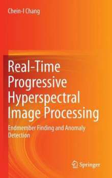 Real-Time Progressive Hyperspectral Image Processing av Chein-I Chang (Innbundet)