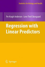 Regression with Linear Predictors av Per Kragh Andersen og Lene Theil Skovgaard (Innbundet)
