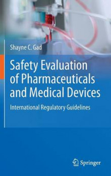 Safety Evaluation of Pharmaceuticals and Medical Devices av Shayne C. Gad (Innbundet)