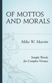 Of Mottos and Morals av Mike W. Martin (Innbundet)
