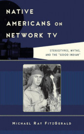 Native Americans on Network TV av Michael Ray FitzGerald (Innbundet)