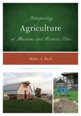 Omslag - Interpreting Agriculture at Museums and Historic Sites