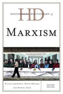 Historical Dictionary of Marxism av Elliott Johnson, David Walker og Daniel Gray (Innbundet)