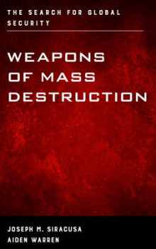 Weapons of Mass Destruction av Joseph M. Siracusa og Aiden Warren (Innbundet)