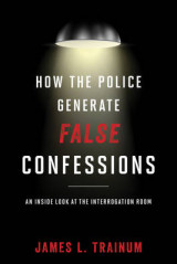 Omslag - How the Police Generate False Confessions