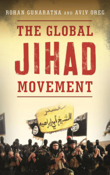 The Global Jihad Movement av Rohan Gunaratna og Aviv Oreg (Innbundet)