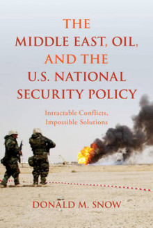 The Middle East, Oil, and the U.S. National Security Policy av Donald M. Snow (Heftet)