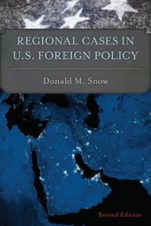 Regional Cases in U.S. Foreign Policy av Donald M. Snow (Heftet)