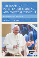 Omslag - The Roots of Pope Francis's Social and Political Thought
