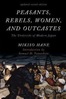 Peasants, Rebels, Women, and Outcastes av Mikiso Hane (Heftet)