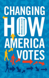 Omslag - Changing How America Votes