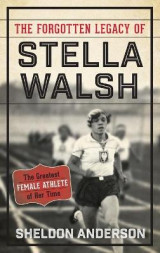 Omslag - The Forgotten Legacy of Stella Walsh
