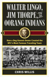 Omslag - Walter Lingo, Jim Thorpe, and the Oorang Indians