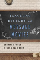 Omslag - Teaching History with Message Movies