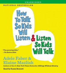 How to Talk So Kids Will Listen & Listen So Kids Will Talk av Adele Faber og Elaine Mazlish (Lydbok-CD)