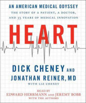 Heart av Dick Cheney og M D Jonathan Reiner (Lydbok-CD)