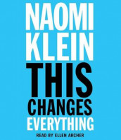 This Changes Everything av Naomi Klein (Lydbok-CD)