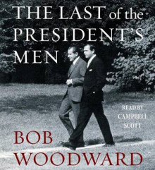 The Last of the President's Men av Bob Woodward (Lydbok-CD)