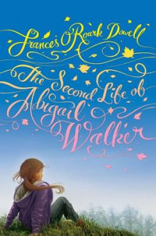 Second Life of Abigail Walker av Frances O'Roark Dowell (Innbundet)