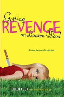 Getting Revenge on Lauren Wood av Eileen Cook (Heftet)