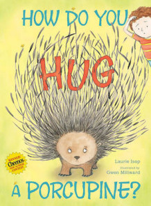 How Do You Hug a Porcupine? av Laurie Isop (Innbundet)