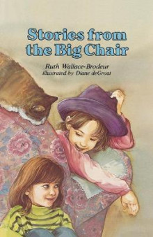 Stories from the Big Chair av Ruth Wallace-Brodeur (Heftet)