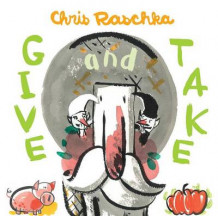 Give and Take av Chris Raschka (Innbundet)