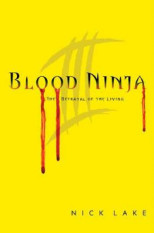 Blood Ninja III av Nick Lake (Innbundet)