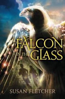 Falcon in the Glass av Susan Fletcher (Innbundet)