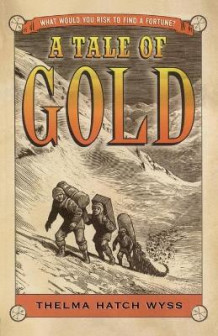 A Tale of Gold av Thelma Hatch Wyss (Heftet)