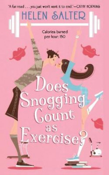 Does Snogging Count as Exercise? av Helen Salter (Heftet)